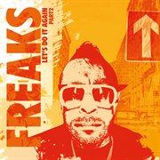 Freaks Present - Let's Do It Again, Pt. 2