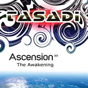 Ascension 001 :the Awakening : Mixed by Tasadi