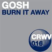 Burn It Away