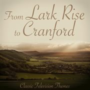 Lark rise to cranford - classic television themes cover image