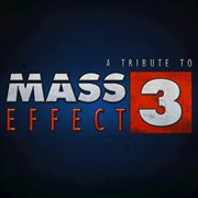 Mass effect 3 - a tribute to cover image