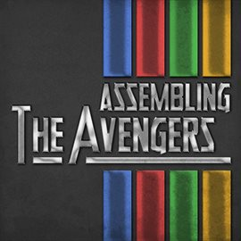Assembling the Avengers (Themes from the Classic Marvel Movies)