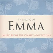 The Music of Emma (music From the Classic Adaptations)