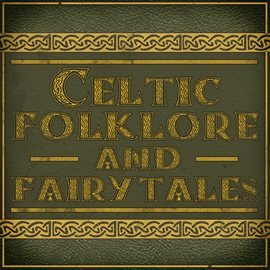 Celtic Folklore And Fairytales - Irish Songs (Streaming Music)