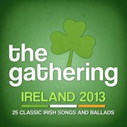 The gathering 2013 - 25 classic irish songs and ballads cover image