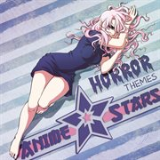 Anime Stars: the Horror Themes Collection (anime Stars, Vol. 4)