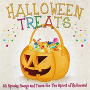 Halloween Treats - 50 Spooky Songs and Tunes for the Spirit of Halloween!