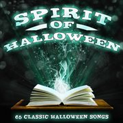 The Spirit of Halloween - 62 Classic Halloween Songs