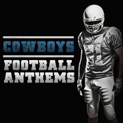 Football Anthems - Cowboys