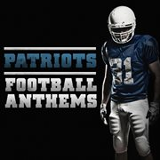 Football Anthems - Patriots