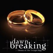 Dawn breaking - themes of the twilight saga cover image