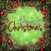 About christmas - 75 classic songs and carols cover image