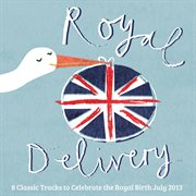Royal Delivery: 8 Classic Tracks to Celebrate the Royal Birth July 2013
