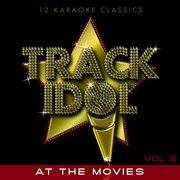 Track Idol -  at the Movies (12 Karaoke Classics) [vol.2]