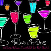 Halloween Pre-drinks (75 Classic Halloween Tracks to Get your Party Started)