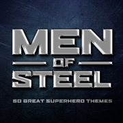 Men of Steel - 50 Great Superhero Themes