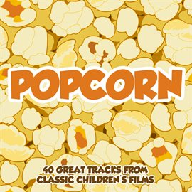 Cover image for Popcorn - 40 Great Tracks from Classic Children's Films