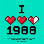 I played 1988 - the greatest arcade, console and home computer game themes of 1988 cover image