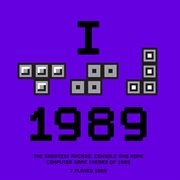 I played 1989 - the greatest arcade, console and home computer game themes of 1989 cover image