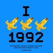 I played 1992 - the greatest arcade, console and home computer game themes of 1992 cover image
