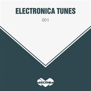 Electronica Tunes, Vol. 1