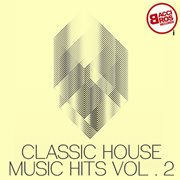 Classic house music hits, vol. 2 cover image
