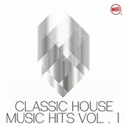 Classic house music hits, vol. 1 cover image