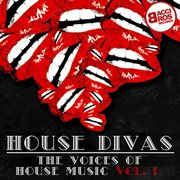 House Divas - the Voices of House Music