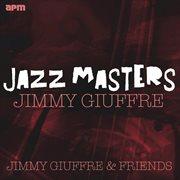 Jazz Masters - Jimmy Giuffre & Friends