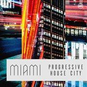 Miami progressive house city cover image