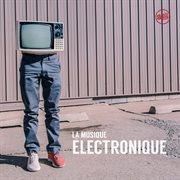 La musique ľectronique cover image