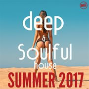 Deep and soulful house summer 2017 cover image