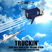 Xtra Mile High Club Vol. 7 - Truckin'