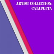 Artist Collection: Catapulta