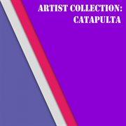 Artist Collection: Catapulta