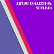 Artist Collection: Nuclear