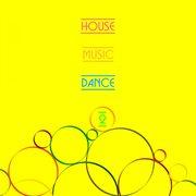 House Music & Dance, Vol. 2