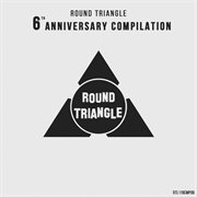 Round Triangle 6th Anniversary Compilation