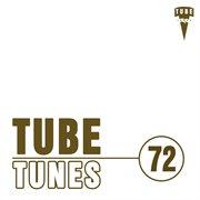 Tube Tunes, Vol. 72