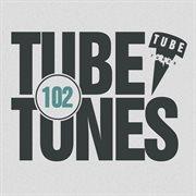 Tube Tunes, Vol. 102