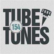 Tube Tunes, Vol. 154