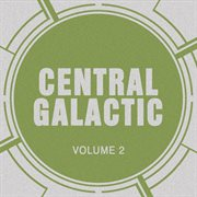 Central Galactic, Vol. 2