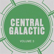 Central Galactic, Vol. 3