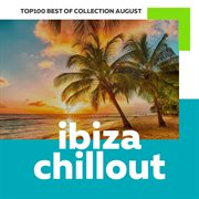 Top 100 ibiza chillout: best of collection august 2017 cover image