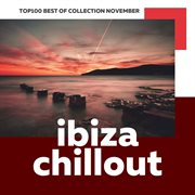 Top 100 ibiza chillout: best of collection november 2017 cover image