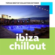 Top 100 ibiza chillout: best of collection october 2017 cover image