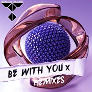 Be With You (remixes)