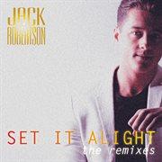 Set It Alight (remixes)
