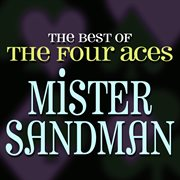 Mister Sandman - the Best of the Four Aces