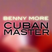 Benny More - Cuban Master